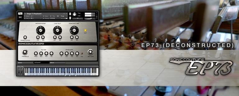 老式电钢琴音源Soniccouture – EP73 Deconstructed KONTAKT