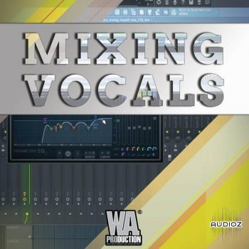 人声切片混合教程WA Production Mixing Vocals TUTORIAL英文版