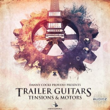 齿轮造型吉他音源Audio Imperia Trailer Guitars 1: Tensions & Motors v1.2 KONTAKT