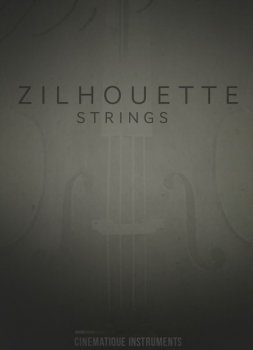 弦乐音源Cinematique Instruments Zilhouette Strings KONTAKT