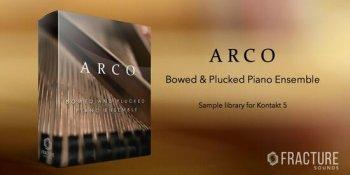 合奏钢琴音源Fracture Sounds ARCO: Bowed and Plucked Piano Ensemble KONTAKT